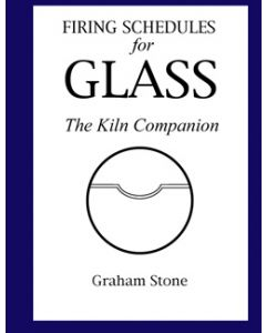 Firing Schedules for Glass: The Kiln Companion